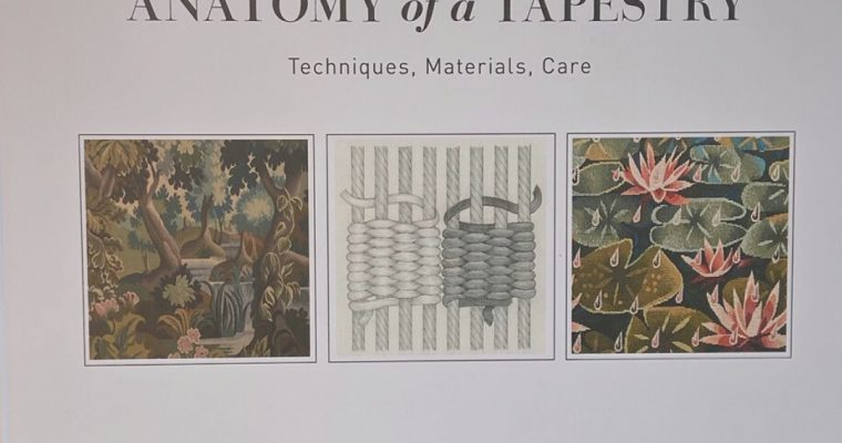 """Anatomy of a Tapestry: Techniques, Materiales, Care"""
